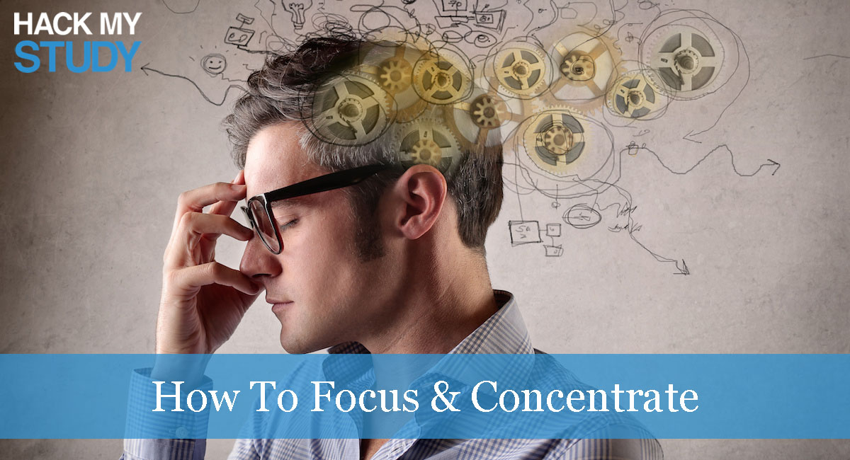 How To Focus & Concentrate While Studying