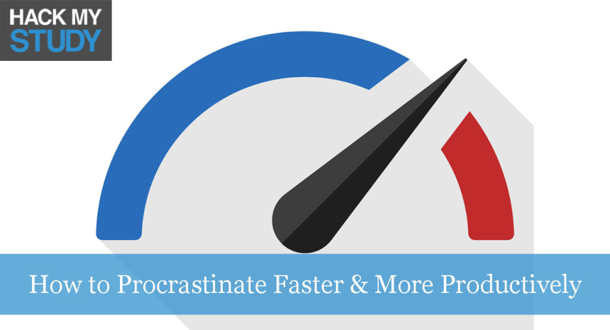 How To Procrastinate Faster And More Productively